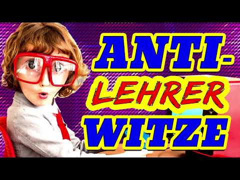 WITZE - Schülerwitze, Anti Lehrer Witze ,Schülerantworten  - Lustige Witze Zum Totlachen Deutsch