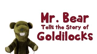 Mr Bear Tells The Story Of Goldilocks And The Three Bears - Fairy Tales