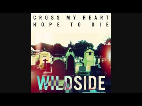 Cross My Heart Hope To Die - Wildside