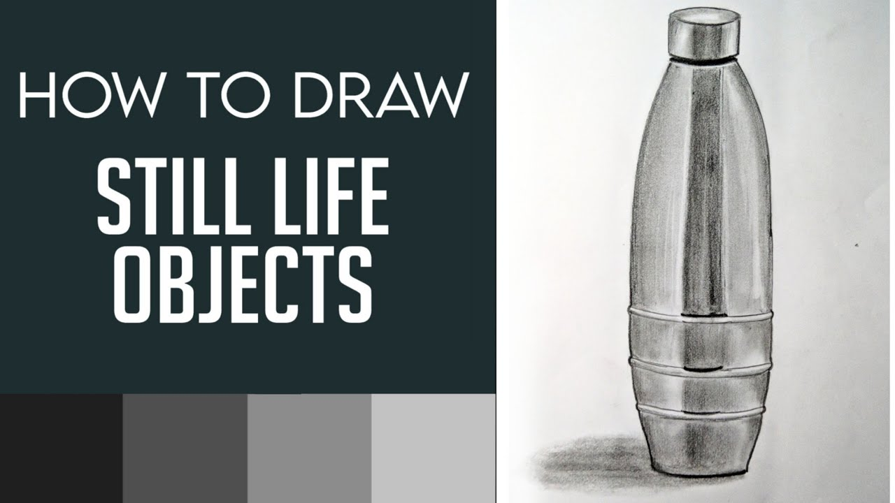 How To Draw Still Life Objects Water Bottle Pencil Sketch For Beginners Youtube