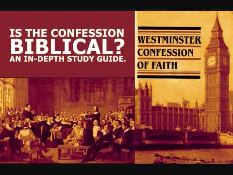 Chapter 1.1 -- The Westminster Confession of Faith is Biblical -Study Guide