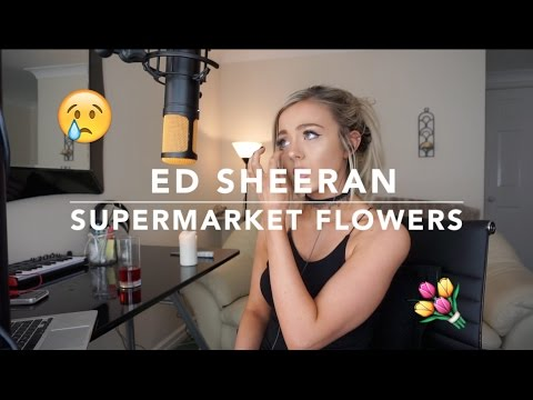 ed-sheeran---supermarket-flowers-|-cover