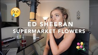 ed sheeran supermarket flowers cover