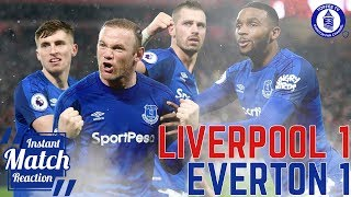 Liverpool 1-1 Everton | Rooney Spot On For Blues | Instant Match Reaction
