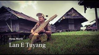 Gambar cover Lan E Tuyang  - Uyau Moris (Dayak Kenyah Song)