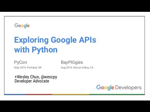 Image from BayPiggies August 2016 Talk by Wesley Chun at LinkedIn: Exploring Google APIs with Python