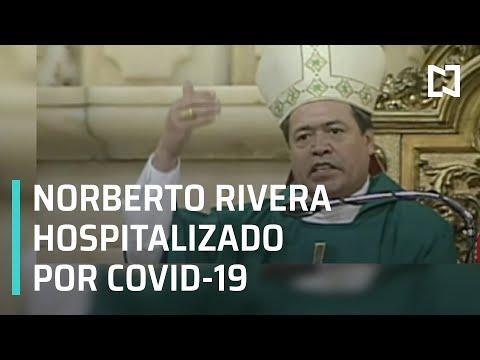 Norberto Rivera Carrera hospitalizado por Covid-19 - Las Noticias