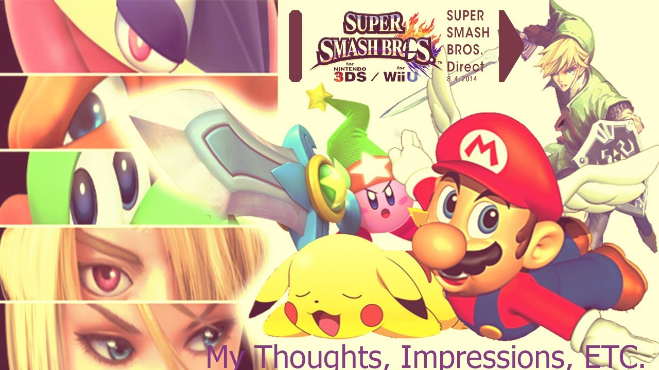 Super Smash Bros 4 Direct My Thoughts Impressions Etc