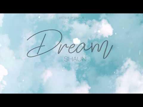 (vietsub) Dream 🌻 SHAUN