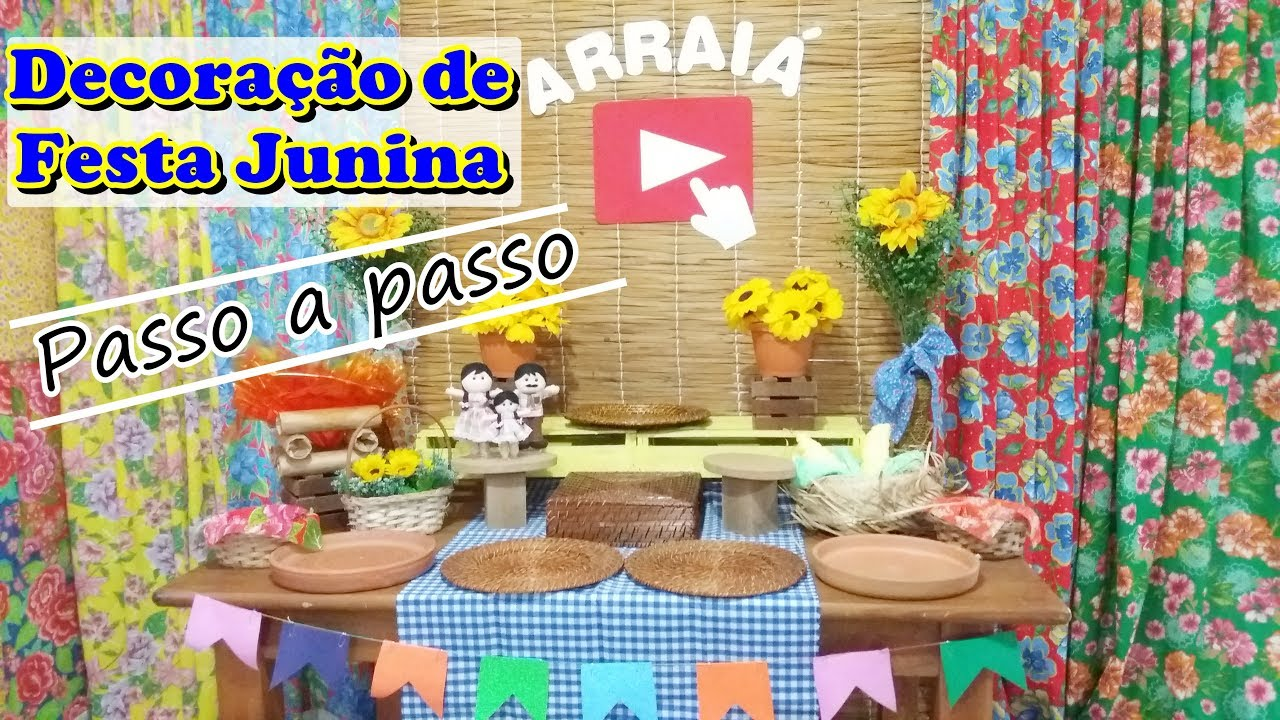 DECORA u00c7ÃO DE FESTA JUNINA passo a passo #Arraiá Aperte o Play YouTube
