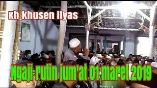 Gambar cover Kh khusen ilyas  ngaji rutin jum'at 01 maret 2019