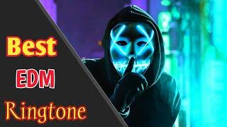 Top 5 Best EDM Ringtone 2019 - Crazy ringtones | Download Now