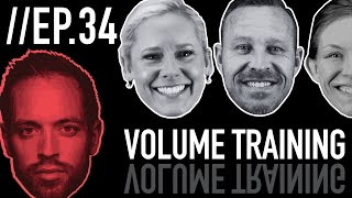 Episode 34: Volume Training & Getting Uncomfortable