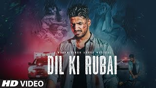 Dil Ki Rubai (Video Song) – Karan Singh Arora