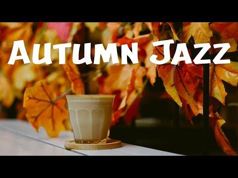 Autumn Jazz: Happy September Jazz and Bossa Nova to Relax