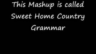 Sweet Home Country Grammar [Mashups, Mashup, Bastard Pop]