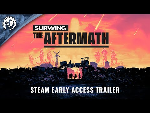 Surviving the Aftermath - Steam Early Access Trailer