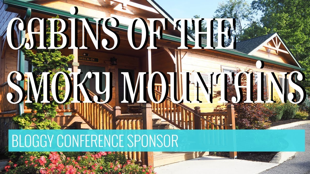Cabins of the Smoky Mountains - Luxury Cabins in Gatlinburg   Bloggy  Conference Sponsor