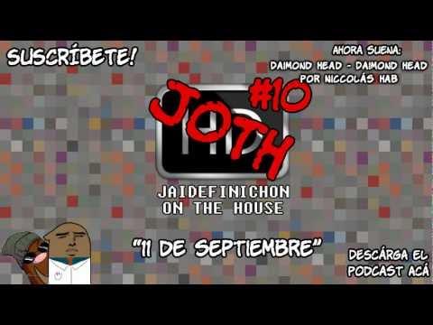 Podcast JOTH #10 - 11 de Septiembre