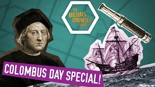 CHRISTOPHER COLUMBUS ACTUALLY WAS A GREAT MAN | Ep. 37