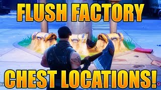 "FORTNITE ""SEARCH CHESTS IN FLUSH FACTORY"" ALL CHEST LOCATIONS FLUSH FACTORY CHESTS CHALLENGE!"