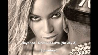 Beyonce - Drunk in Love (No Jay Z)