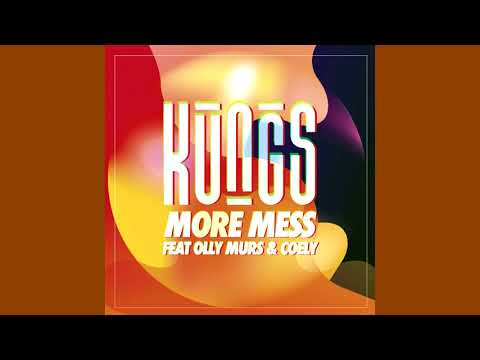 Kungs - More Mess ft. Olly Murs & Coely (Audio)