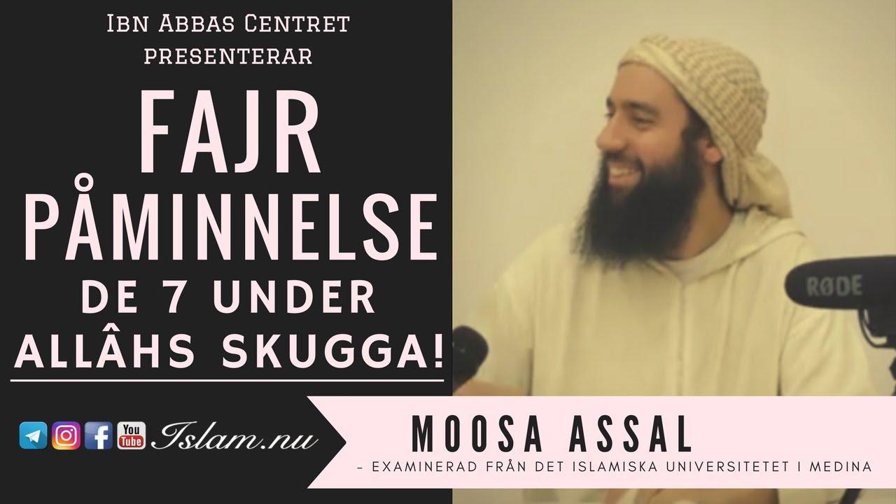 De sju under Allâhs skugga | Fajr Påminnelse med Moosa Assal