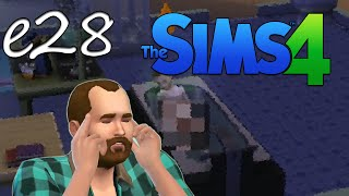 Sims 4 - An Idiot's Playthrough: OMG is he going to Die? (E28)