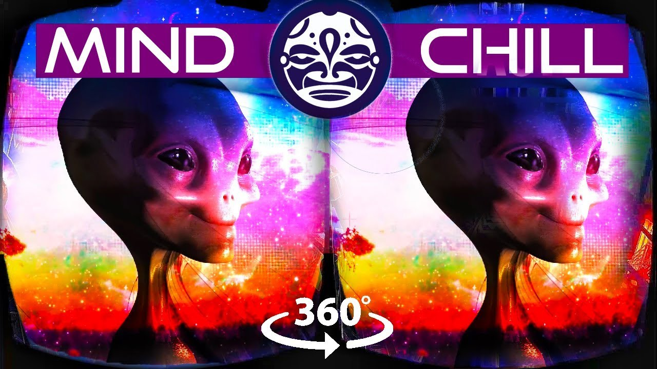 MIND CHILL 360 - Alien Psychedelic 360 SOUNDSCAPE Chill-Out Music Mix and Art