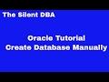 Oracle Tutorial:  Create Database Manually