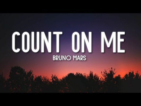 count-on-me---bruno-mars-(lyrics)-🎵