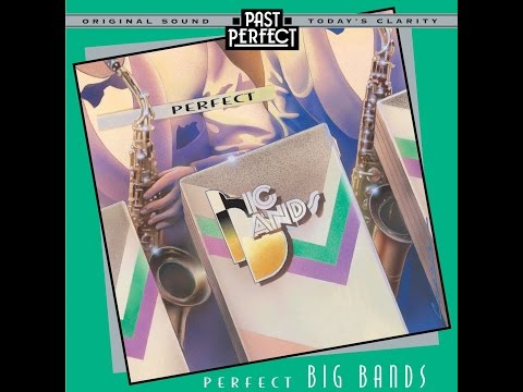 Perfect Big Bands - 1930s & 40s Big Band Orchestras (Past Perfect)
