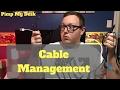 Pimp My Desk! Ep.1 - Cable Management