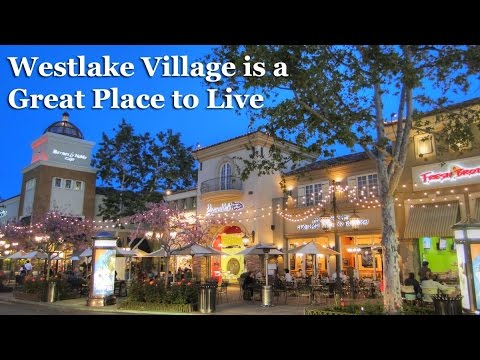 Westlake Village CA is a Great Place to Live