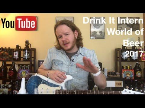 Drink It Intern World Of Beer 2017 Youtube