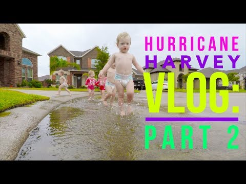 Hurricane Harvey VLOG: Part 2