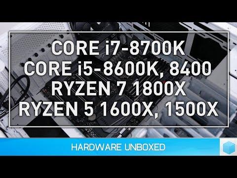Intel Core i7-8700K, i5-8600K, 8400 versus AMD Ryzen 7 1800X, R5 1600X, 1500X