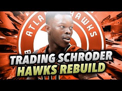TRADING DENNIS SCHRODER HAWKS REBUILD! NBA 2K18 MY LEAGUE!