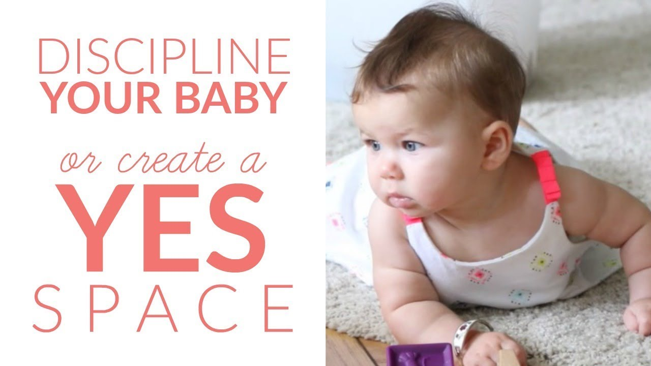 How to Discipline a One Year Old (or create a YES SPACE!)