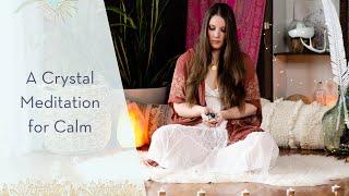 A Crystal Meditation for Calm