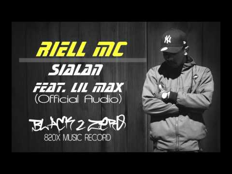 RIELL MC- Sialan Ft. Lil Max (Official Audio)