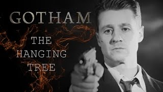 Gotham || The Hanging Tree
