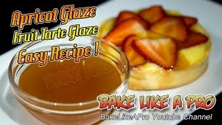 Apricot Pastry Glaze For Fruit Tarts Recipe