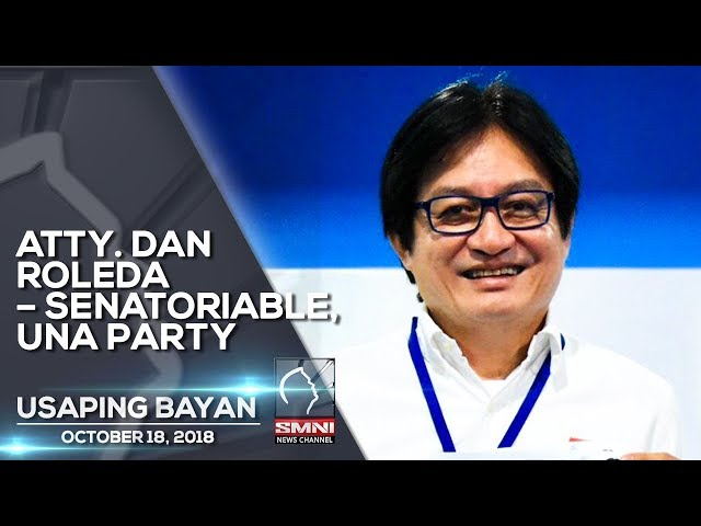 ATTY. DAN ROLEDA – SENATORIABLE, UNA PARTY USAPING BAYAN