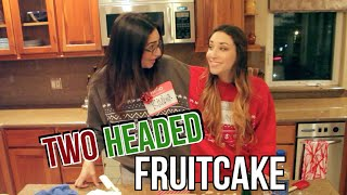 Two Headed Fruitcake
