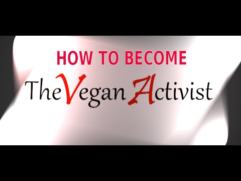 How To Become A Vegan Activist - Interview With Michael Goodchild / The Vegan Activist