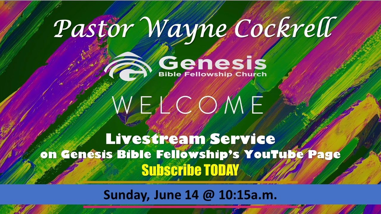 Pastor Wayne Cockrell And Gbfc S Sunday Live Stream 6 14 2020 Youtube