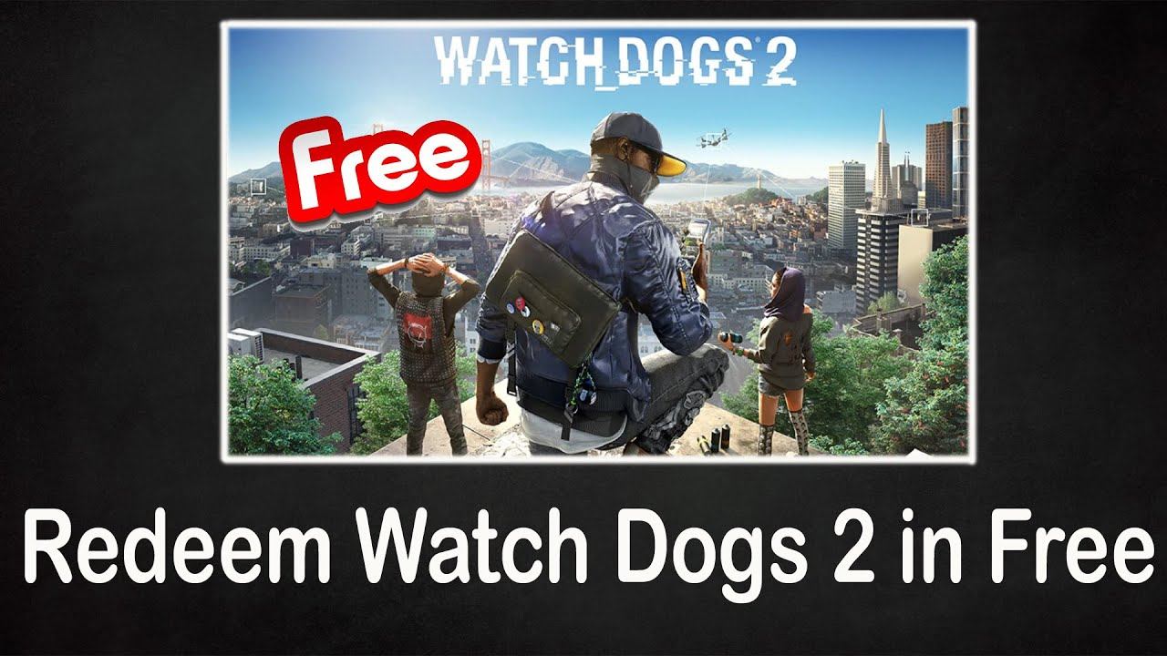 How To Claim Watch Dogs 2 in Free - Redeem Now and Play Lifetime 🔥