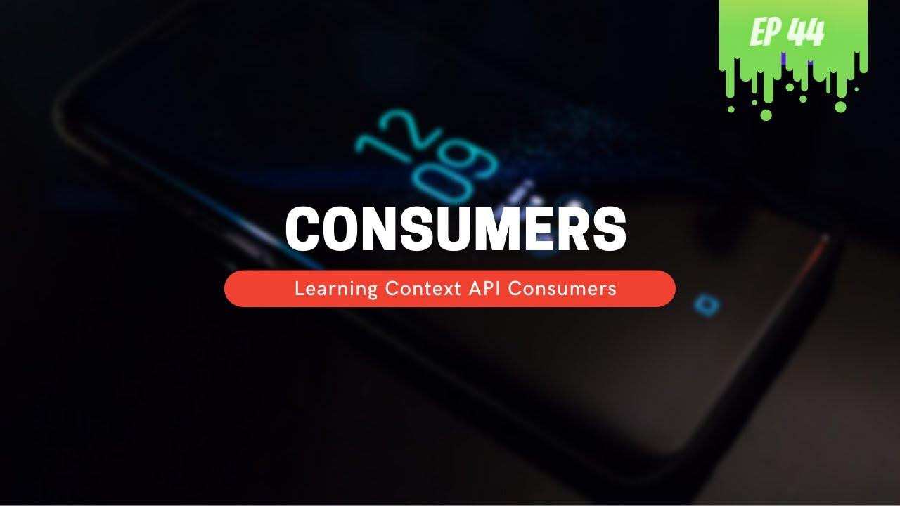 Understanding Context API Consumers - MERN Stack